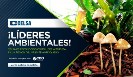 CELSA is recognized as an environmental leader in the eastern region of Antioquia