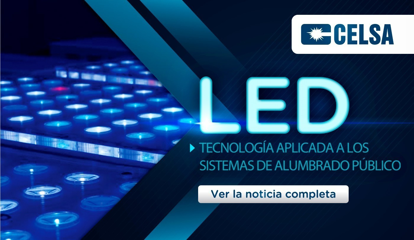 LED: Tecnología Aplicada a los Sistemas de Alumbrado Publico